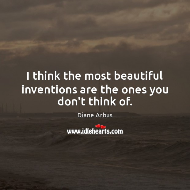 I think the most beautiful inventions are the ones you don't think of. Image