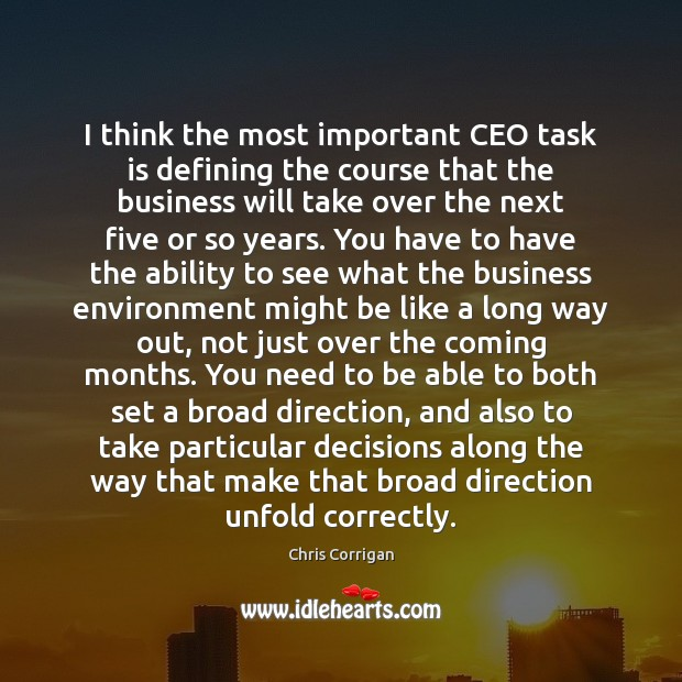 Image, I think the most important CEO task is defining the course that