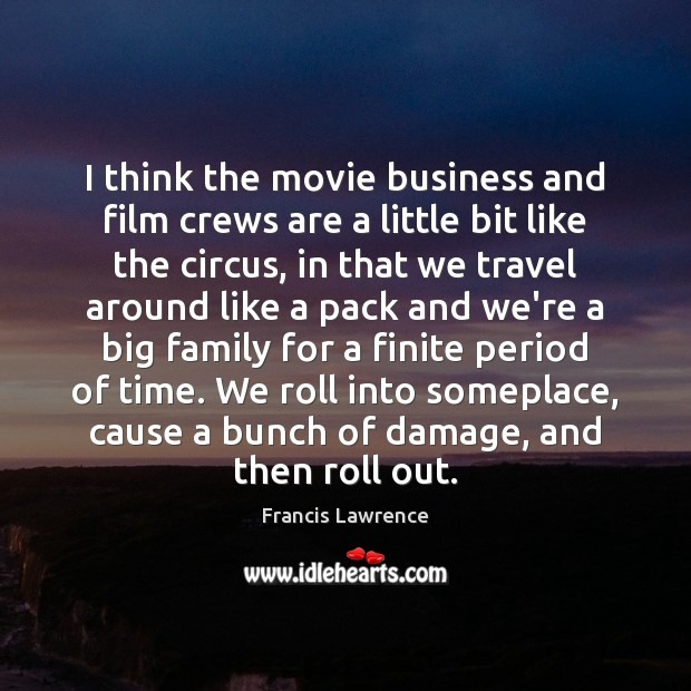 Image, I think the movie business and film crews are a little bit