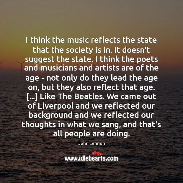 I think the music reflects the state that the society is in. Image