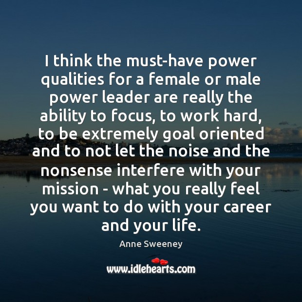 Image, I think the must-have power qualities for a female or male power