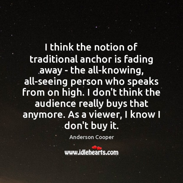 I think the notion of traditional anchor is fading away – the Image