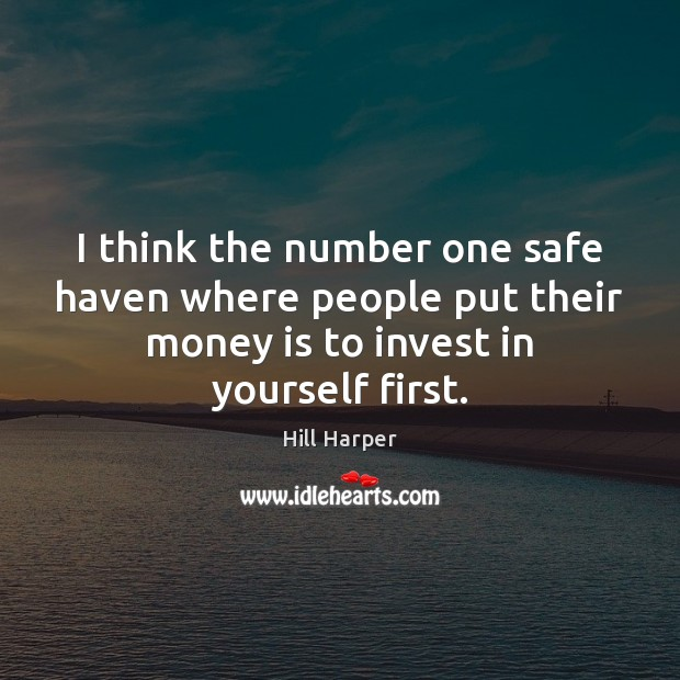 I think the number one safe haven where people put their money Image