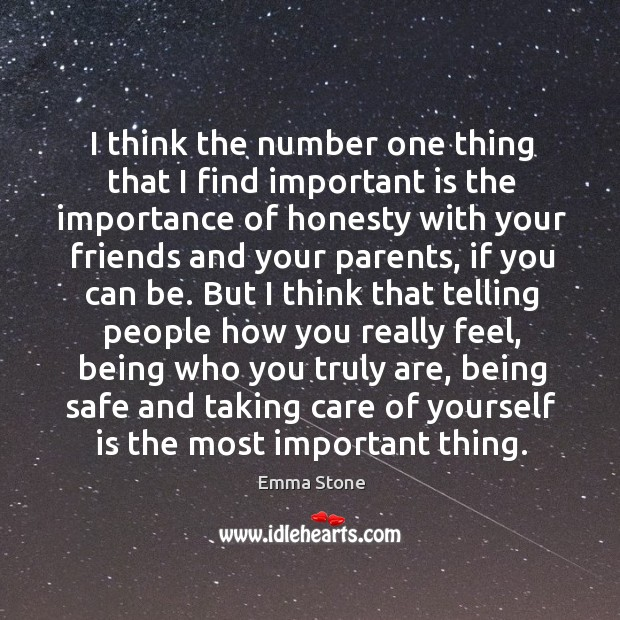 I think the number one thing that I find important is the importance of honesty with Image