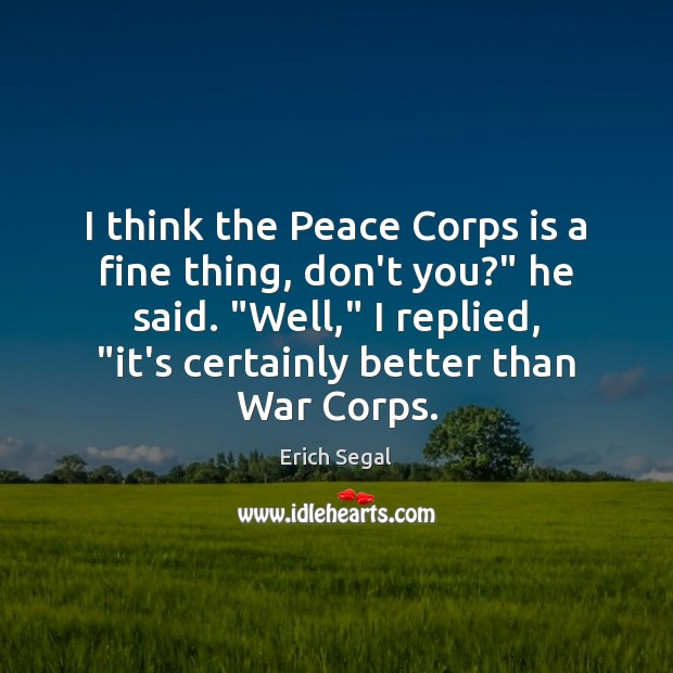 """I think the Peace Corps is a fine thing, don't you?"""" he Image"""