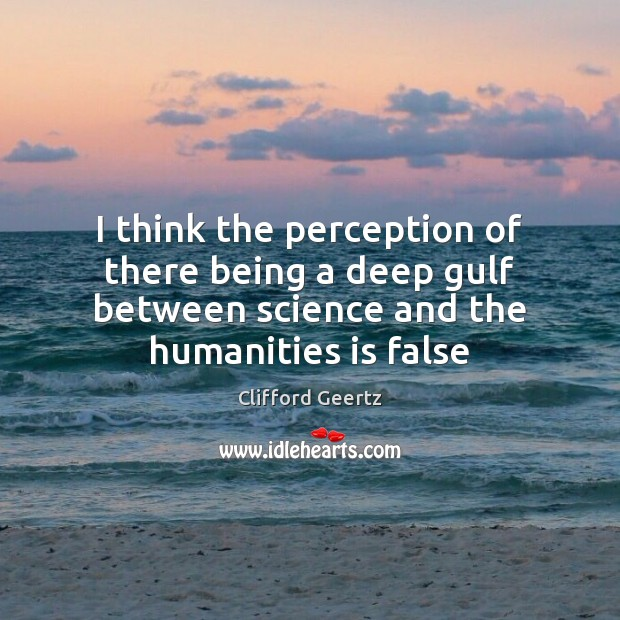 I think the perception of there being a deep gulf between science Image