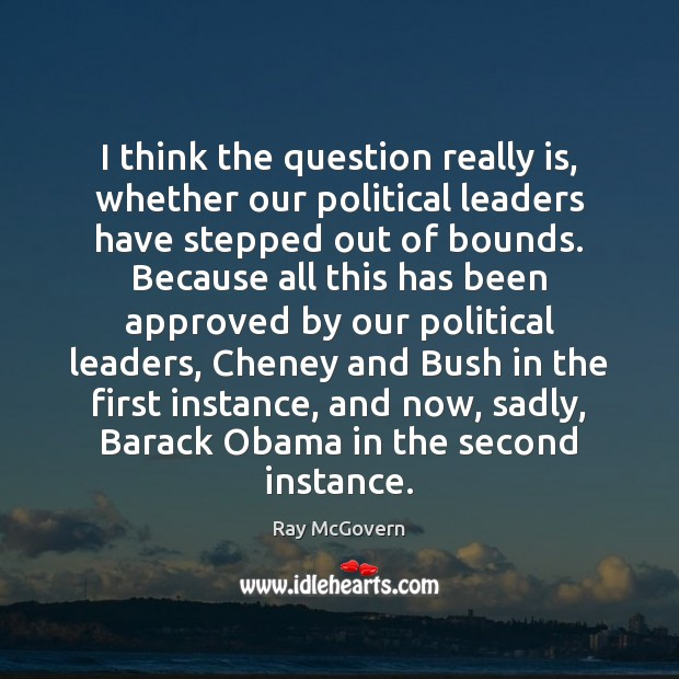 Image, I think the question really is, whether our political leaders have stepped