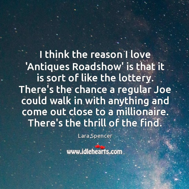 I think the reason I love 'Antiques Roadshow' is that it is Image