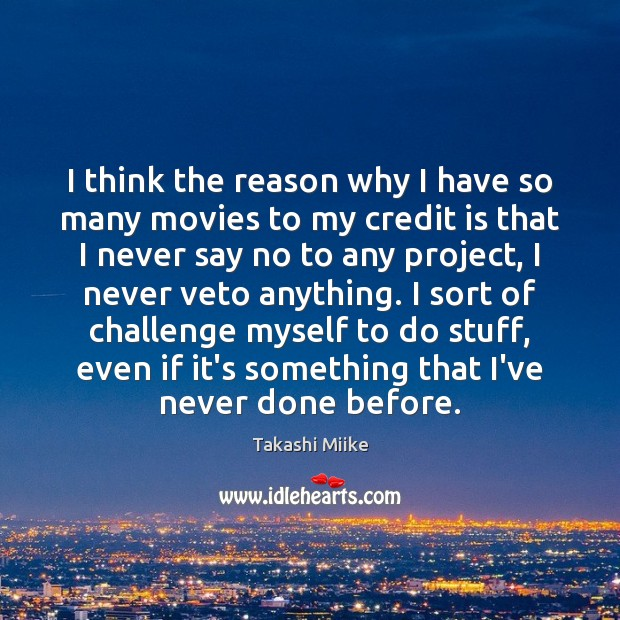 Image, I think the reason why I have so many movies to my