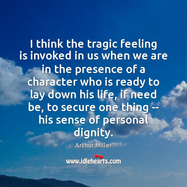 Image, I think the tragic feeling is invoked in us when we are