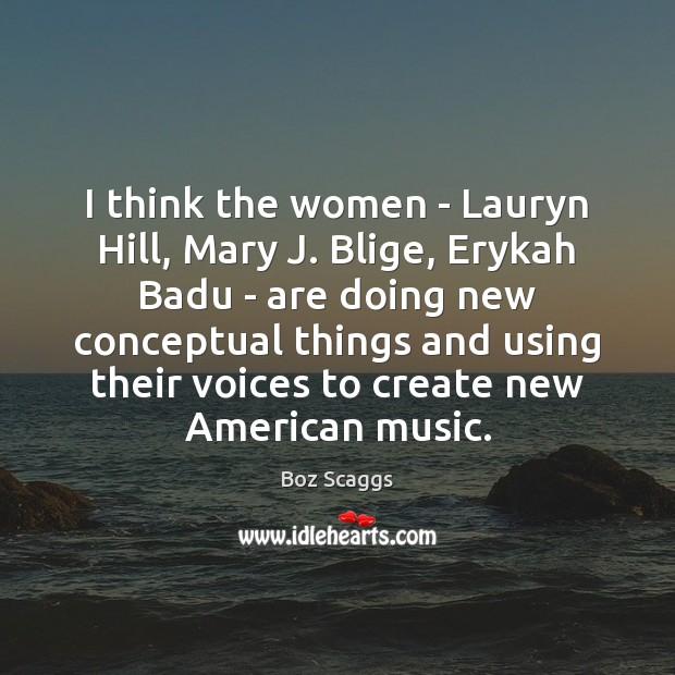 Image, I think the women – Lauryn Hill, Mary J. Blige, Erykah Badu
