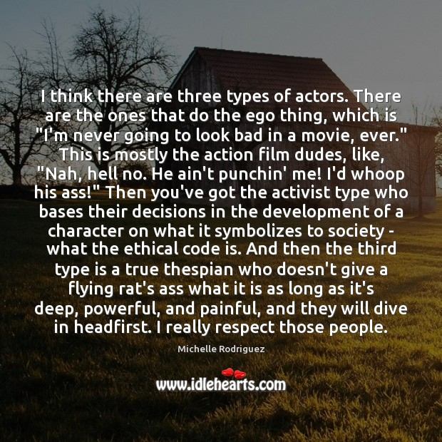 Image, I think there are three types of actors. There are the ones