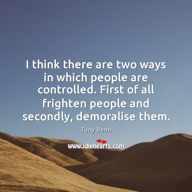 Image, I think there are two ways in which people are controlled. First