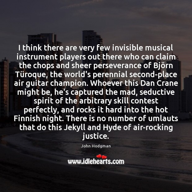 I think there are very few invisible musical instrument players out there Image