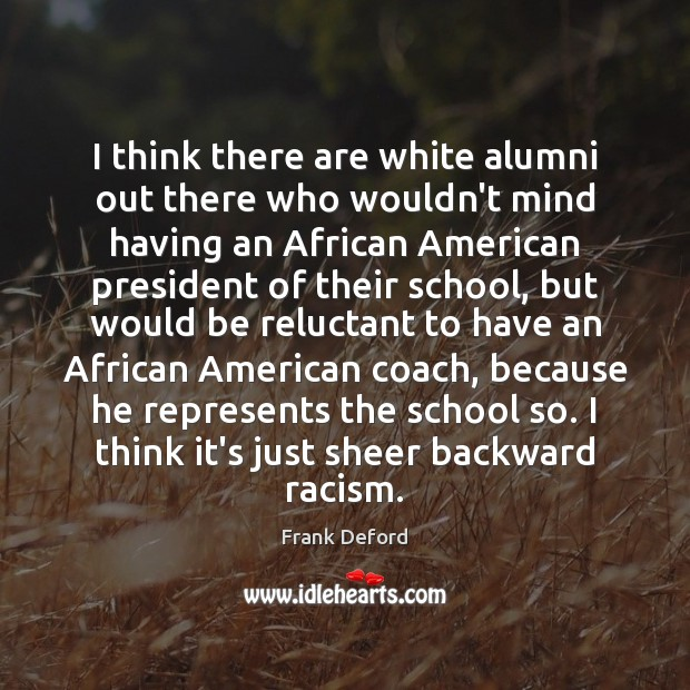 Image, I think there are white alumni out there who wouldn't mind having