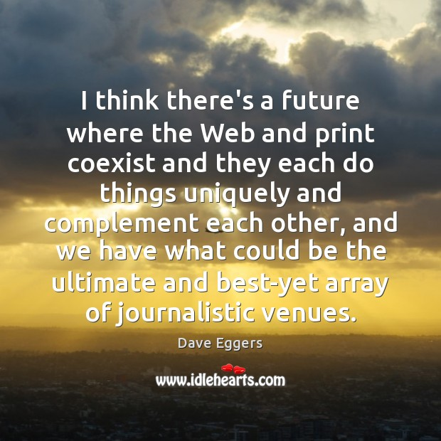 Picture Quote by Dave Eggers