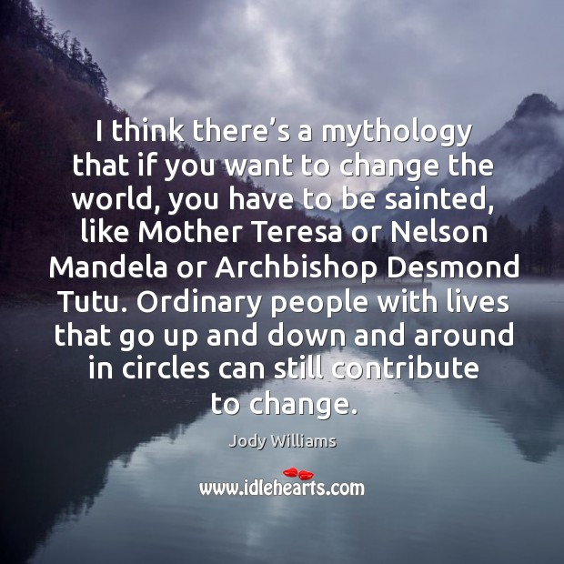 I think there's a mythology that if you want to change Image