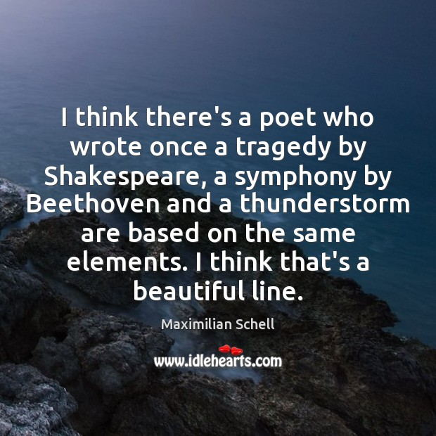 I think there's a poet who wrote once a tragedy by Shakespeare, Image