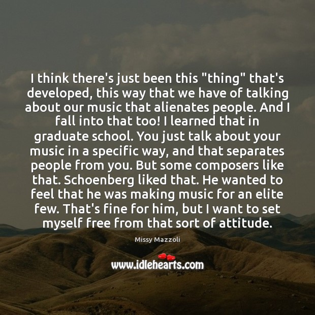 """I think there's just been this """"thing"""" that's developed, this way that Missy Mazzoli Picture Quote"""
