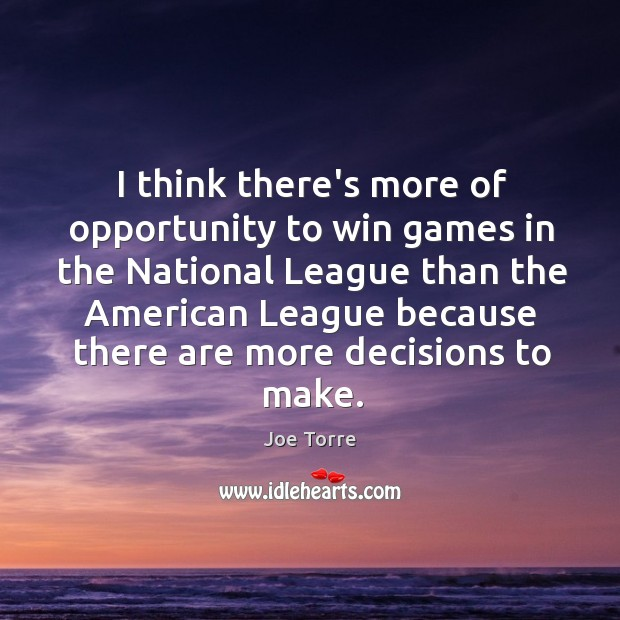 Image, I think there's more of opportunity to win games in the National