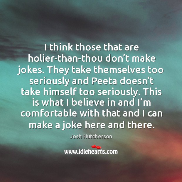 I think those that are holier-than-thou don't make jokes. Image