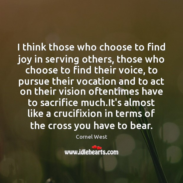 Image, I think those who choose to find joy in serving others, those