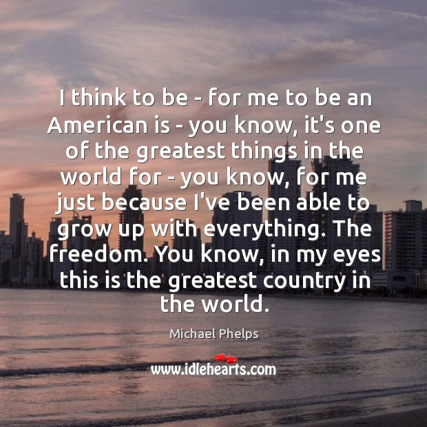 I think to be – for me to be an American is Image