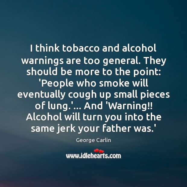 I think tobacco and alcohol warnings are too general. They should be Image