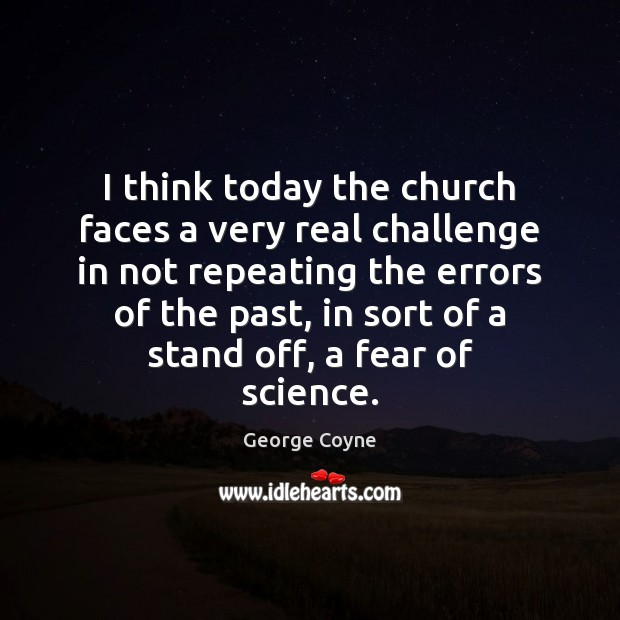 I think today the church faces a very real challenge in not Image