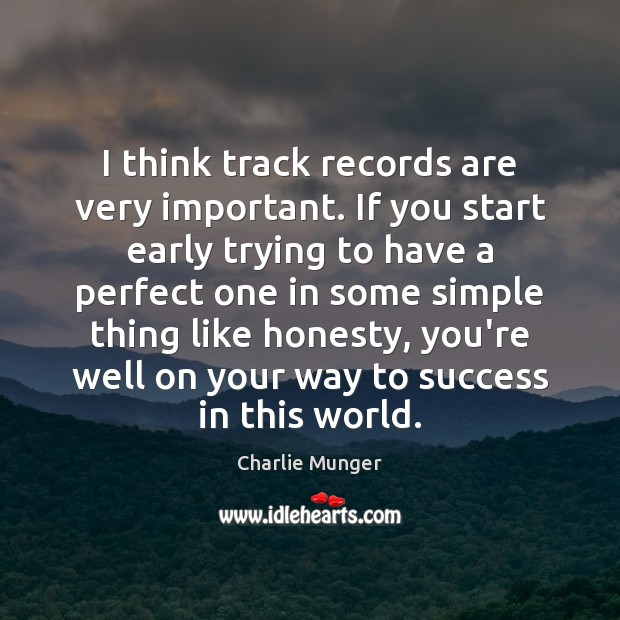 I think track records are very important. If you start early trying Image