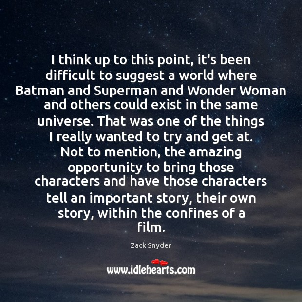 I think up to this point, it's been difficult to suggest a Zack Snyder Picture Quote