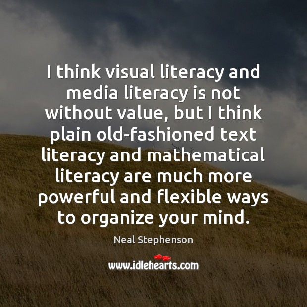 Image, I think visual literacy and media literacy is not without value, but