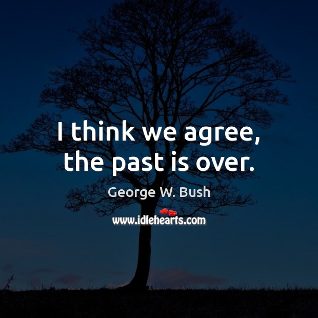 Image, I think we agree, the past is over.