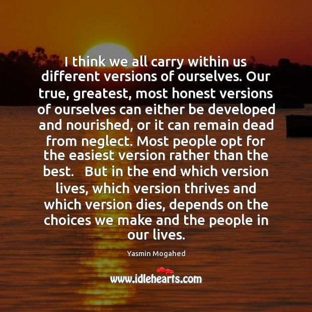 Image, I think we all carry within us different versions of ourselves. Our