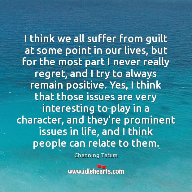 I think we all suffer from guilt at some point in our Image