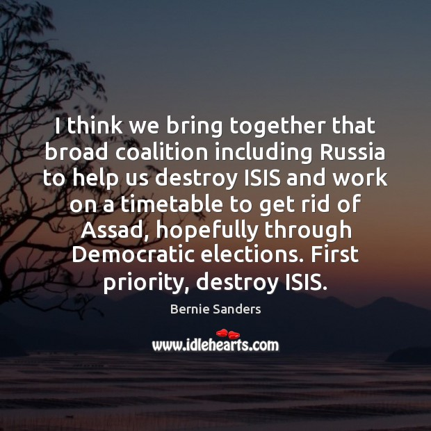 I think we bring together that broad coalition including Russia to help Image