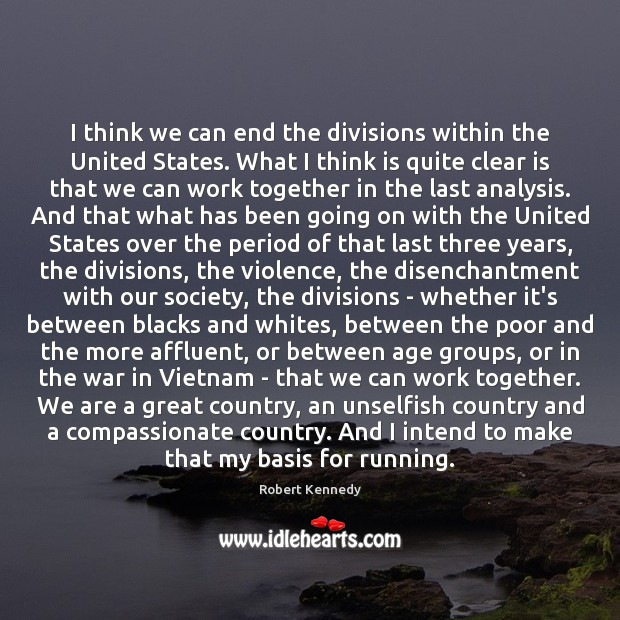 I think we can end the divisions within the United States. What Image