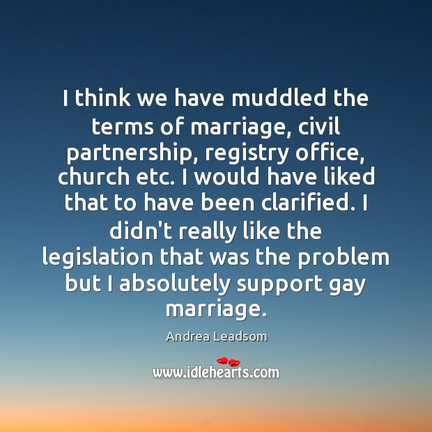 Image, I think we have muddled the terms of marriage, civil partnership, registry