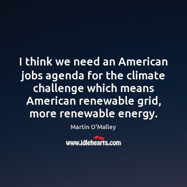 Image, I think we need an American jobs agenda for the climate challenge