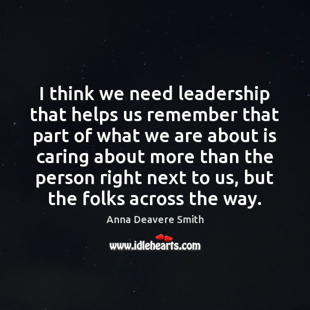 Image, I think we need leadership that helps us remember that part of