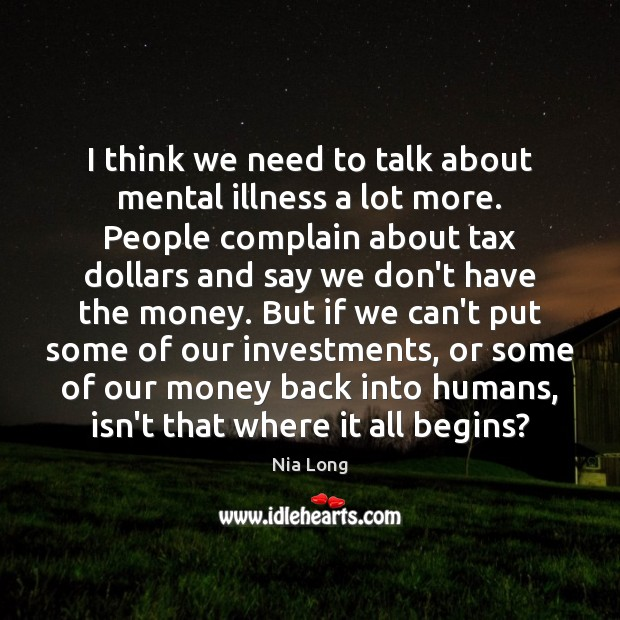 I think we need to talk about mental illness a lot more. Image