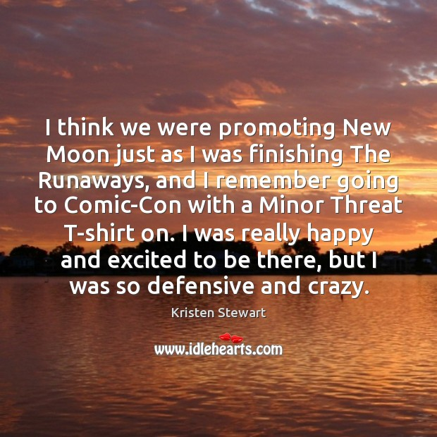 I think we were promoting New Moon just as I was finishing Image