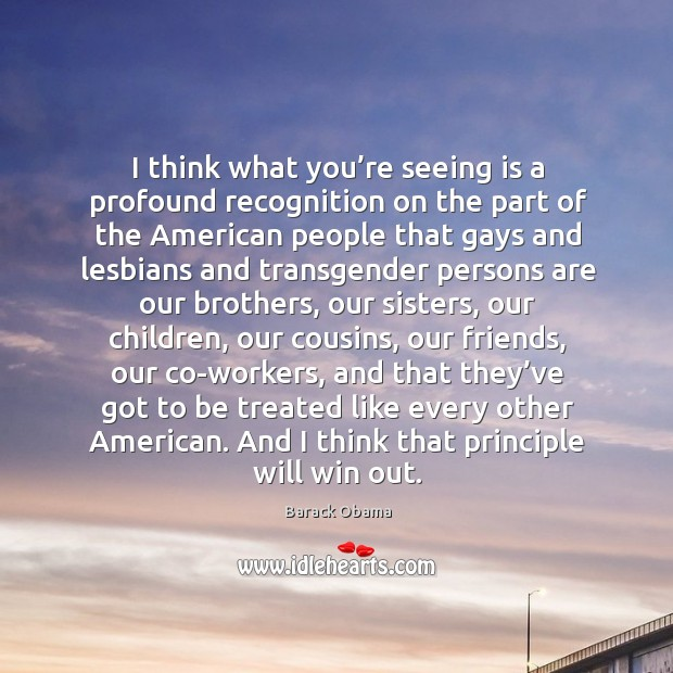 Image, I think what you're seeing is a profound recognition on the part of the american