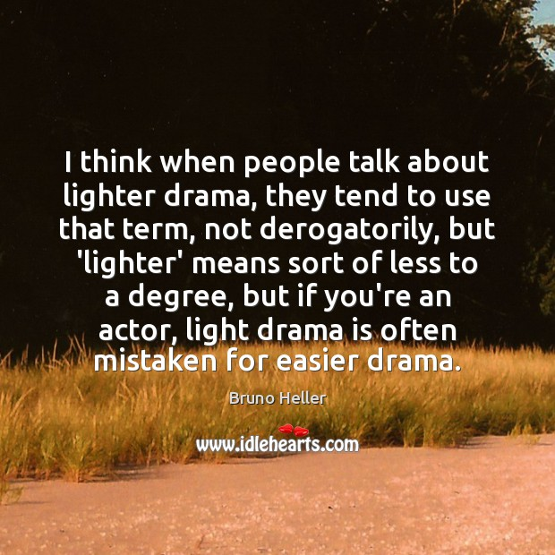 Image, I think when people talk about lighter drama, they tend to use