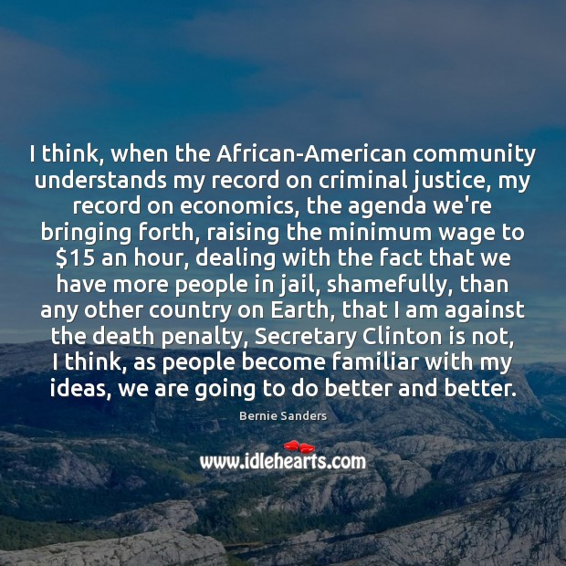 I think, when the African-American community understands my record on criminal justice, Image
