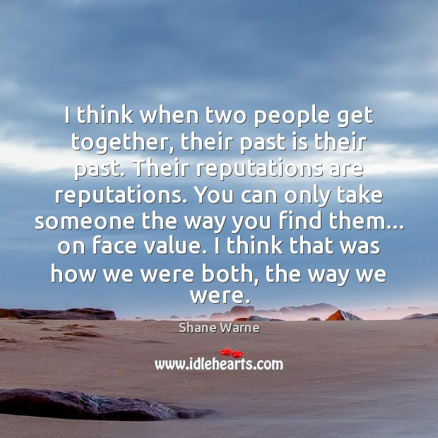 I think when two people get together, their past is their past. Image