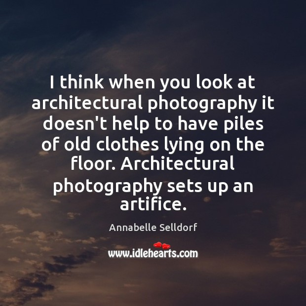 I think when you look at architectural photography it doesn't help to Image