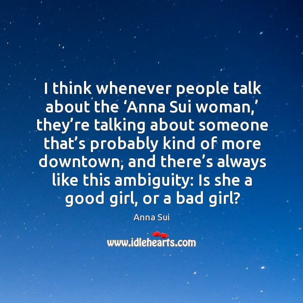 Image, I think whenever people talk about the 'anna sui woman,' they're talking about someone that's