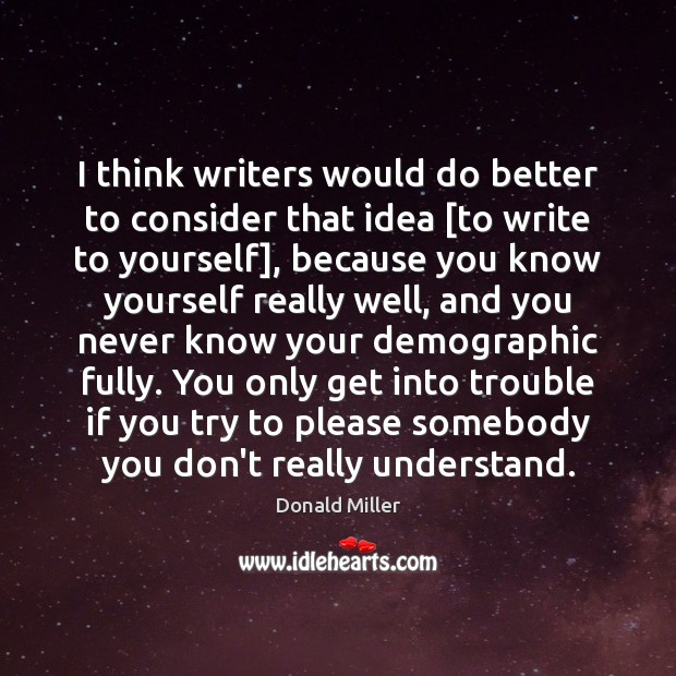 I think writers would do better to consider that idea [to write Image