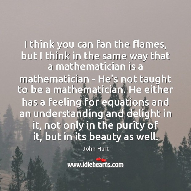 Image, I think you can fan the flames, but I think in the